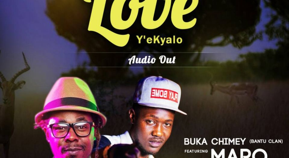 "Maro Drops New Song ""Love Ye'Kyalo"" with Buka Chimey"