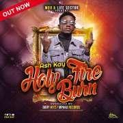 Holy Fire Burn - Ash Kay